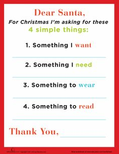 SUCH a great way to think about Christmas for kids - Dear Santa Letter with Want, Need, Wear, Read. I think I would add give as well. Christmas Time Is Here, Little Christmas, Christmas And New Year, Winter Christmas, Winter Holidays, All Things Christmas, Holidays And Events, Christmas Ideas, Xmas