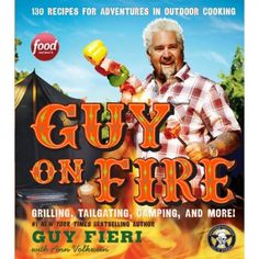 Guy on Fire: 130 Recipes for Adventure in Outdoor Cooking by Guy Fieri, available at the Food Network Store
