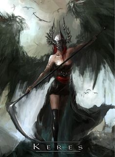 Keres - thousands of Keres haunted the battlefield, fighting amongst themselves like vultures over the dying