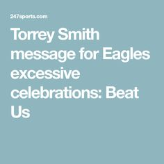 Torrey Smith message for Eagles excessive celebrations: Beat Us