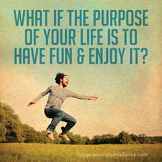What if the Purpose of Your Life is to Have Fun & Enjoy it? A liberating thought! Positive Energy Quotes, Access Bars, Access Consciousness, The Desire Map, Spiritual Messages, Inspirational Message, Life Motivation, Happy Thoughts, Happy Quotes
