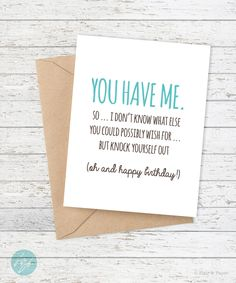 """Funny Birthday Card - You Have Me... - One 5.5"""" x 4.25"""" folded card (A2) - A2 Coordinating Kraft Envelope - Professionally printed on FSC Certified card stock - Blank inside for your own personal mess More"""