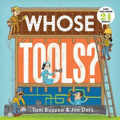Whose Tools? Story Time  With author Toni Buzzeo  Tuesday, August 4 at 10:30 am