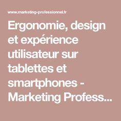 Ergonomie, design et expérience utilisateur sur tablettes et smartphones - Marketing Professionnel e-magazine