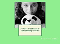A Child's Introduction to Understanding PANDAS by Elizabeth Gibbs