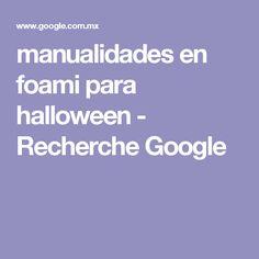 manualidades en foami para halloween - Recherche Google