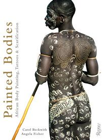 Painted Bodies: African Body Painting, Tattoos and Scarification  by Carol Beckwith & Angela Fisher  Published: 2012 Rizzoli