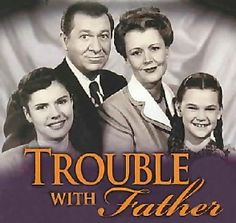 """Trouble with Father"" starring Stu Erwin and June Collyer"