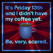 Friday The 13th Quotes, National Holidays, Friday Humor, Cheer You Up, Good Friday, Funny Memes, Social Media, Tax Day Deals, Social Networks