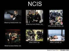 NCIS - #Funny What They Think I Do