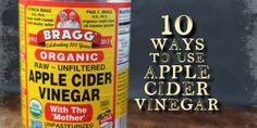 10 Ways to Use Apple Cider Vinegar / http://villagegreennetwork.com/10-ways-to-use-apple-cider-vinegar/