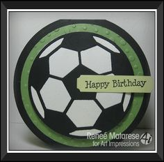"Soccer birthday card with Art Impressions stamps.  ""It's your birthday...have a ball!"""