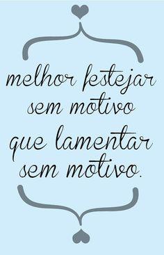 Bom dia :) !!!!!!!!!!!!!!! Tenho motivos pra festejar, a vida...