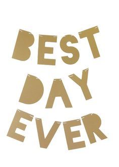 """BEST DAY EVER!Perfect party banner to celebrate your best day ever. We've expanded our Party Banners to include fun, pre-designed phrases, in modern fonts. String up and party on!  Heavy cardstock in a modernblock Choose between 16 colors Phrase Reads 'BEST DAY EVER' Letters are between 4"""" high and 4-5"""" wide Banners do not come pre-strung,twine included. Colors: Metallic - Gold, Copper, Blue, Purple, Antique Gold, Orange. Standard- Red, Pink, Aquamarine, Light Pink, White, Yellow, Black…"""