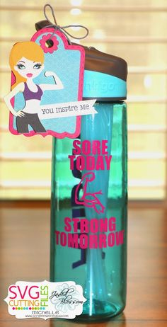 Scrappin with my bug: Sore Today ~ Strong Tomorrow ! vinyl, waterbottle, exercise