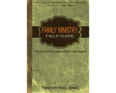 Family Ministry Field Guide: How Your #Church Can Equip #Parents to Make Disciples  Scripture calls parents to train and nurture their #children's #faith. How can churches best equip families to disciple their children?