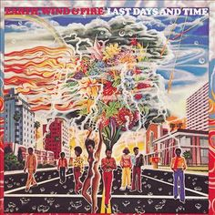 Funk-Disco-Soul-Groove-Rap: 1972- Earth, Wind & Fire – Last Days And Time