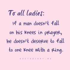 Have the highest standard for your future husbands relationship with God.