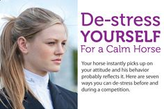 De-stress yourself for a Calm Horse. Check out this article on overcoming anxiety at http://www.equisearch.com/horses_riding_training/english/dressage/calm-that-dressage-show-anxiety/
