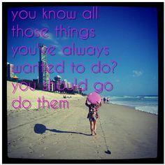 Do those things