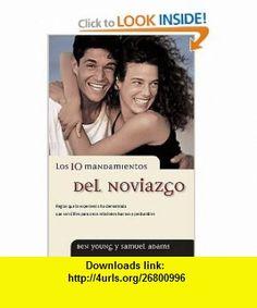Los 10 mandamientos del noviazgo (Spanish Edition) (9780881135503) Dr. Samuel Adams, Ben Young , ISBN-10: 088113550X  , ISBN-13: 978-0881135503 ,  , tutorials , pdf , ebook , torrent , downloads , rapidshare , filesonic , hotfile , megaupload , fileserve