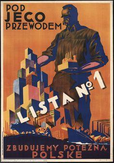 "plakat, XX-lecie, międzywojnie, propaganda ""Under his command we will build powerful Poland"" - Polish placard from the interwar period Polish Movie Posters, Interwar Period, Art Deco, Eastern Europe, Poland, Nostalgia, 1, Retro, Funny"