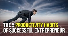 The 5 Productivity Habits of Entrepreneur by Coach Mau Magallanes Productivity, Entrepreneur, Success, Teaching, Tips, Education, Onderwijs, Learning, Counseling