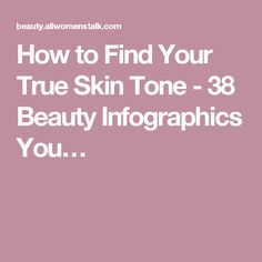 How to Find Your True Skin Tone - 38 Beauty Infographics You…
