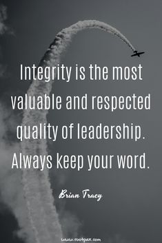 Leadership quotes, honesty, integrity, quotes about honesty, truth, tell the truth confidence, motivational quotes, inspirational quotes, quotes to live by self love, self care, self help, happiness, mental health, goals, success, dreams.