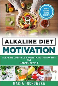 Alkaline diet cookbook dinner recipes delicious alkaline plant amazon alkaline diet motivation alkaline lifestyle and holistic nutrition tips for modern forumfinder Image collections
