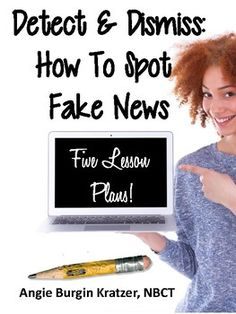 These five lesson plans will help any teacher break down fake news detection for secondary students. Lessons deal with terminology, headlines, sponsored content, spin, hoax sites, and satire. $