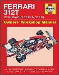 Motor Books - Ferrari 312T 1975 to 1980 (312T, T2, T3, T4, T5 & T6) Owners' Workshop Manual