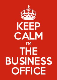 KEEP CALM I\'M THE BUSINESS OFFICE