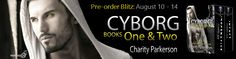 Romance Novel Giveaways: Cyborg Boxset by Charity Parkerson ♥ GIVEAWAY ♥ (Sci-Fi Romance)