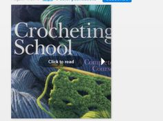 "If you have wanted to learn how to crochet but dont feel like hunting around for all the best beginner crochet tutorials, then you have to check out this free open publication, ""Crocheting School - A Complete Course""."
