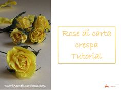 Rose di carta crespa  - Tutorial