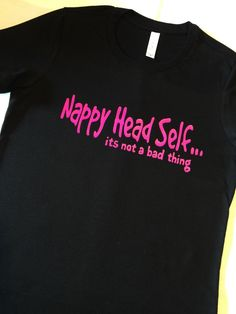 A personal favorite from my Etsy shop https://www.etsy.com/listing/247414142/nappy-head-self-fitted-tee
