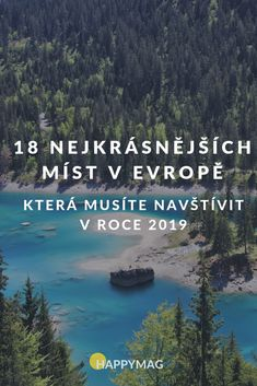 18 nejkrásnějších míst v Evropě, které musíte navštívit v roce 2020 Holiday Travel, Where To Go, Animals And Pets, Mists, The Good Place, Places To Visit, Europe, World, Amazing