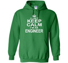 I Can't Keep Calm I'm An Engineer Funny Engineering T-Shirt