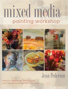 Mixed Media Painting Workshop: Explore Mediums, Techniques and the Personal Artistic Journey