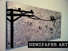 credit: Crafted Love [http://crafted-love.blogspot.com/2011/08/diy-newspaper-art.html]