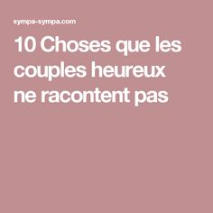 10Choses que les couples heureux neracontent pas