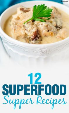 These 12 Superfood Supper Recipes pack an awesome nutritional punch!