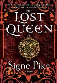 The Lost Queen by Signe Pike - Compared to Outlander and The Mists of Avalon, this thrilling first novel of a debut trilogy reveals the untold story of. New Books, Good Books, Books To Read, Mists Of Avalon, Philippa Gregory, Fallen Book, Books 2018, First Novel, Fantasy Books
