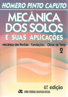 CAPUTO, Homero Pinto. Mecânica dos solos e suas aplicações: volume 2: mecânica das rochas, fundações, obras de terra. 6 ed. rev. e ampl. Rio de Janeiro: LTC, 2013. v. 2. xiii, 498 p. Inclui bibliografia; il.; 24cm. ISBN 9788521605256.  Palavras-chave: MECANICA DO SOLO.  CDU 624.131 / C255m / v. 2 / 6 ed. rev. e ampl. / 2013
