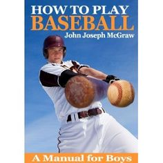 How to Play Baseball - A Manual for Boys (Kindle Edition)  http://www.picter.org/?p=B007D03W2S