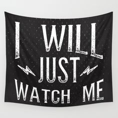 """I Will... Just Watch Me"" Wall Tapestry by The Empwr Co. on Society6."
