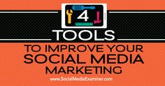 4 Tools to Improve Your Social Media Marketing - http://www.socialmediaexaminer.com/4-tools-to-improve-social-media-marketing?utm_source=rss&utm_medium=Friendly Connect&utm_campaign=RSS @smexaminer