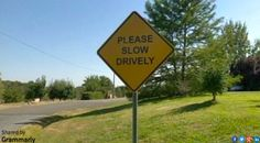 A novel way to make drivers slow down...they will need to re-read this road-sign!!
