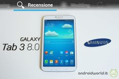 Nice Samsung Galaxy Tab 3 8.0, recensione in italiano by AndroidWorld.it